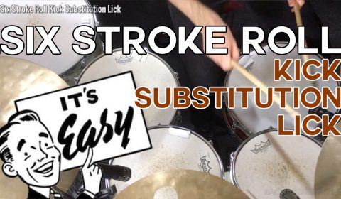 Six Stroke Roll Kick Substitution Lick