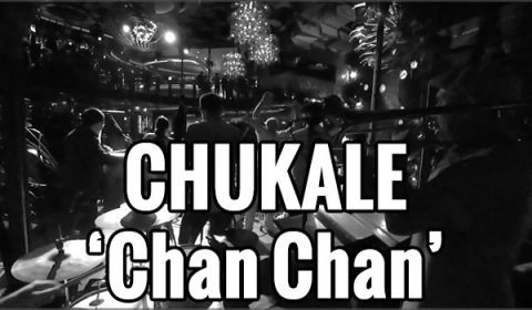 "Performing with Chukale – ""Chan Chan"""